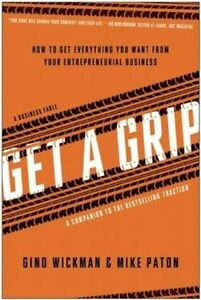 Get-A-Grip-How-to-Get-Everything-You-Want-from-Your-Entrepreneurial-Business-by