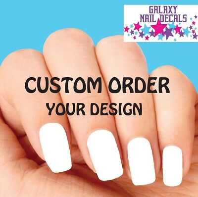 Waterslide Nail Decals CUSTOM ORDER Your Design or Idea - Custome Ideas