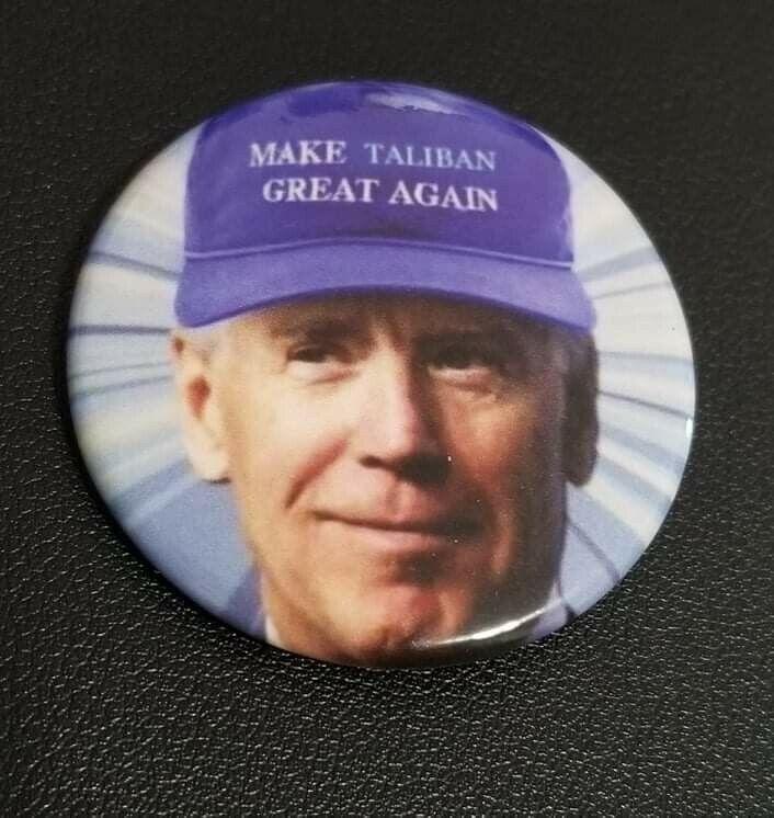 Biden Make Taliban Great Again Button Pin