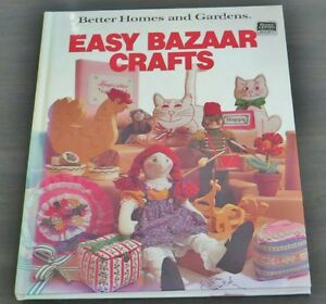 Better Homes and Gardens Easy Bazaar Crafts by Better Homes and
