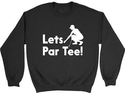 Lets Par Tee Golf Mens Womens Ladies Unisex Sweatshirt ()