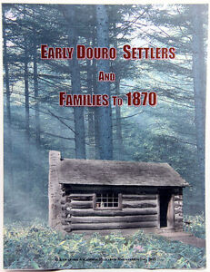 EARLY DOURO SETTLERS and FAMILIES TO 1870 Peterborough Peterborough Area image 2