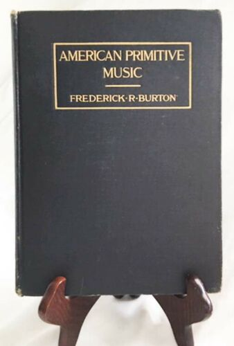 Songs of the Ojibways by Frederick R.Burton—1909 ex-Library Hardback