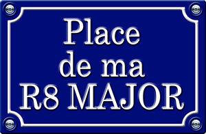 PLACE DE MA R8 MAJOR - 29cm AUTOCOLLANT STICKER AUTO PR0152