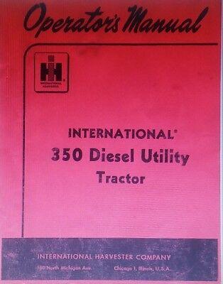 International Harvester 350 Utility Diesel Tractor Farm Owner Repair Manual Ih