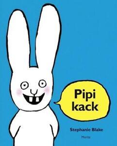 Pipikack ►►►UNGELESEN ° von Stephanie Blake °