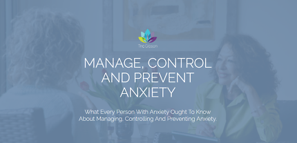 MANAGE, CONTROL AND PREVENT ANXIETY