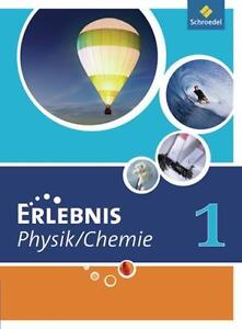 ERLEBNIS PHYSIK / CHEMIE. SCHüLERBAND 1. AUSGABE 2007. HAUPTSCHULE NORDRHEIN-WES