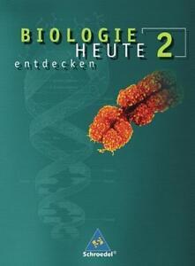 Biologie heute entdecken SI / Biologie heute entdecken SI - Ausgabe 2007 für Ni…