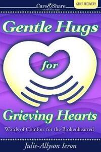 Gentle Hugs for Grieving Hearts by Julie-Allyson Ieron (Paperback / softback,...