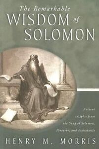 REMARKABLE WISDOM OF SOLOMON PB, Very Good Condition Book, HENRY MORRIS, ISBN 97
