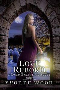 Love Reborn by Yvonne Woon (Hardback, 2014)