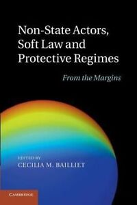 Non-State Actors, Soft Law and Protective Regimes: From the Margins, , Very Good