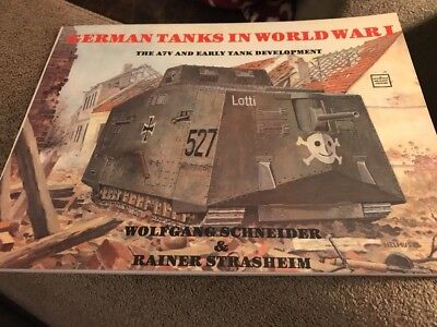 GERMAN TANKS IN WORLD WAR I THE A7V AND EARLY TANK DEVELOPMENT (KC)