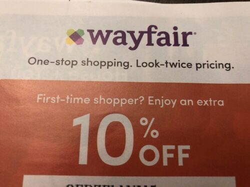 WAYFAIR 10 COUPON OFF 1ST ORDER EXP. 08/31/2020, FAST E DELIVERY - $4.29