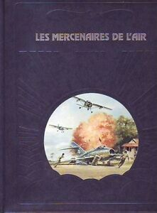 LES MERCENAIRES DE L'AIR STERLING SEAGRAVE ÉDITIONS TIME-LIFE