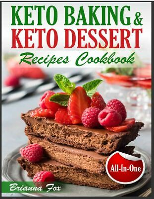 Keto Baking and Keto Dessert Recipes Cookbook  Low-Carb Cookies, Fat   ((P.D.F))