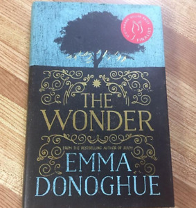 The Wonder by Emma Donoghue (Author of Room)