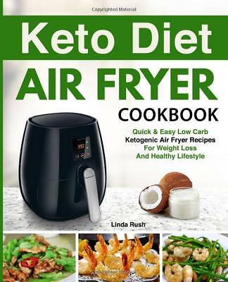 Keto Diet Air Fryer Cookbook for Weight Loss by Linda Rush Paperback 1984944290