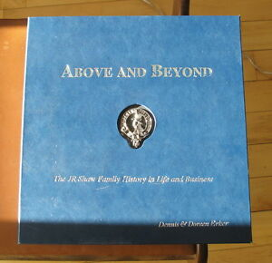 ABOVE AND BEYOND: JR Shaw Family History in Life and Business