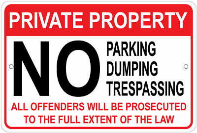 Private Property No Parking No Dumping Notice 8x12 Aluminum Sign