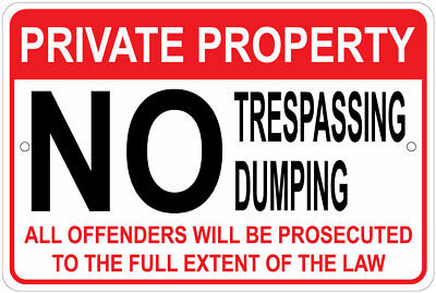 Private Property No Trespassing Dumping Notice 8x12 Aluminum Sign