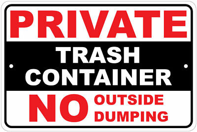 Private Trash Container No Outside Dumping Notice 8x12 Aluminum Sign