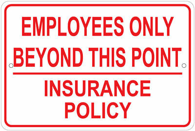 Employees Only Beyond This Point Insurance Reasons 8x12 Aluminum Sign