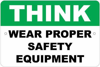 Think: Wear Proper Safety Equipment Notice 8