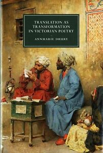 Translation as Transformation in Victorian Poetry (Cambridge Studies in Nineteen