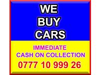 WE BUY CARS TODAY QUICK SALE CASH ON COLLECTION