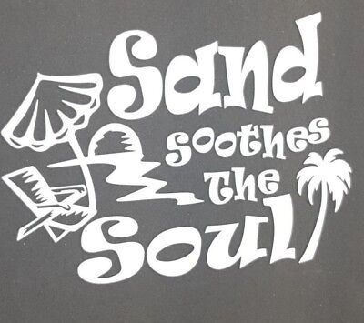 - Sand Soothes The Soul Sticker/Decal Beach Theme