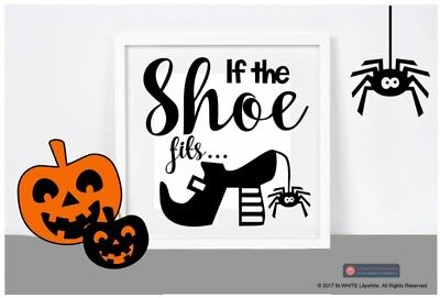 If the Shoe fits vinyl Sticker for DIY Box Frame - Halloween Sticker - Diy Halloween Shoes