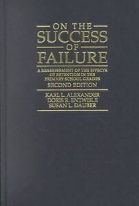 On the Success of Failure: A Reassessment of the, Karl L. Alexander, Doris R. En