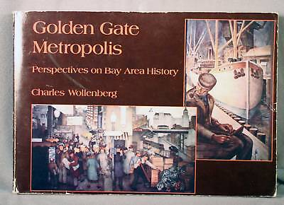 Golden Gate Metropolis San Francisco Bay Area History