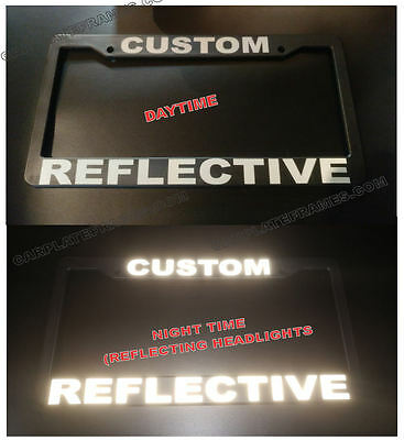 REFLECTIVE CUSTOM MADE PERSONALIZED BLACK / WHITE LETTERS  License Plate Frame  - Personalized License Plate Frame