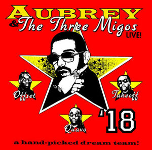 TWO TICKETS to AUBREY AND THE THREE MIGOS SUN AUG 12 @7PM