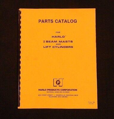 Harlo Forklift I Beam Masts 10 12 - 14 Lift Cylinders Parts Catalog Manual