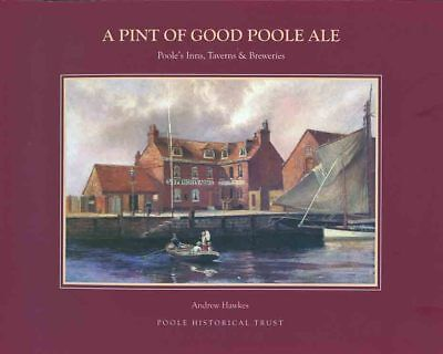 A PINT OF GOOD POOLE ALE by Andrew Hawkes