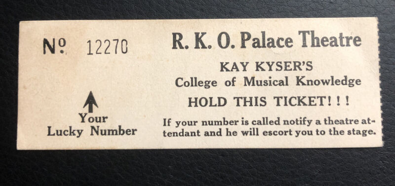 Vintage Ticket Kay Kyser College Of Musical Knowledge RKO Palace Theater