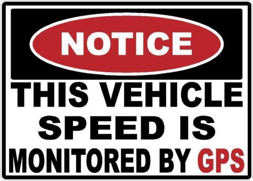 NOTICE VEHICLE SPEED GPS WINDOW STICKER DECAL SAFETY SIGN OSHA