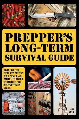 PREPPER'S LONG-TERM SURVIVAL GUIDE - COBB, JIM - NEW PAPERBACK BOOK
