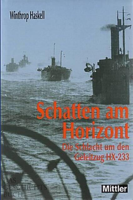 Haskell: Schatten am Horizont - Die Schlacht um Geleitzug HX-233 & U175 NEU