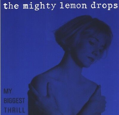 Mighty Lemon Drops My Biggest Thrill,  Open Mind , Take My Heart  Uk -