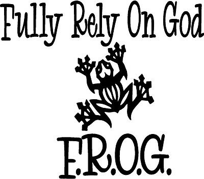 Frog Fully Rely On God (FROG FULLY RELY ON GOD VINYL DECAL AUTO CAR TRUCK BOAT HOME WINDOW DECAL)