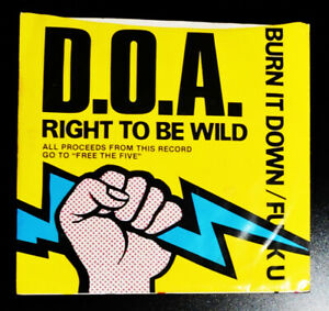"""D.O.A. - Right To Be Wild 7"""" 45 RPM Single - 1983"""