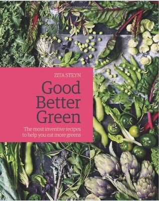Good Better Green:Inventive Recipes to Help You Eat More Greens by Zita