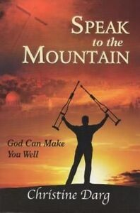 Speak to the Mountain: God Can Make You Well, Very Good Condition Book, Darg, Ch