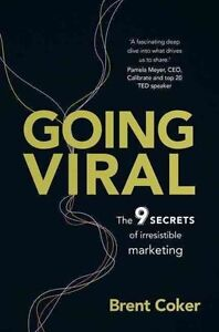 Going Viral: The 9 Secrets of Irresistible Marketing by Brent Coker (Paperback,…