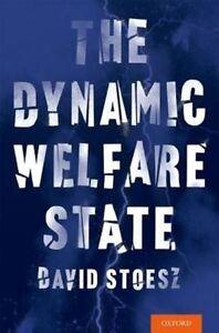 The Dynamic Welfare State by David Stoesz (Hardback, 2016)